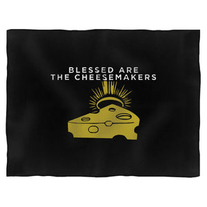 Blessed Are The Cheesemakers Blanket