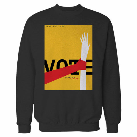Democracy Lost Sweatshirt