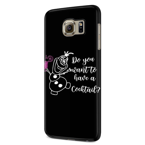 Do You Want To Have A Cocktail Olaf Samsung Galaxy S6 S6 Edge Plus/ S7 S7 Edge / S8 S8 Plus / S9 S9 plus 3D Case