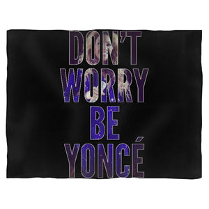 Don T Worry Be Yonce Blanket