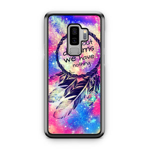 Dream Catcher Quote Samsung Galaxy S9 / S9 Plus Case