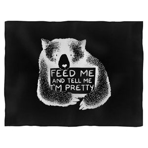 Feed Me And Tell Me I Am Pretty Bear Blanket