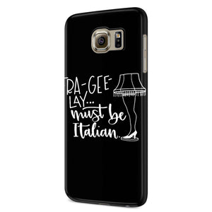 Fra Gee Lay Must Be Italian Samsung Galaxy S6 S6 Edge Plus/ S7 S7 Edge / S8 S8 Plus / S9 S9 plus 3D Case