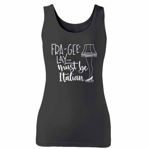 Fra Gee Lay Must Be Italian Woman's Tank Top