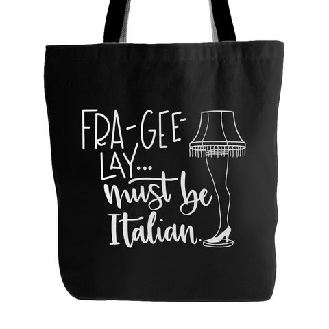 Fra Gee Lay Must Be Italian Tote Bag