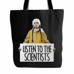 Greta Thunberg Listen To The Scientists Tote Bag