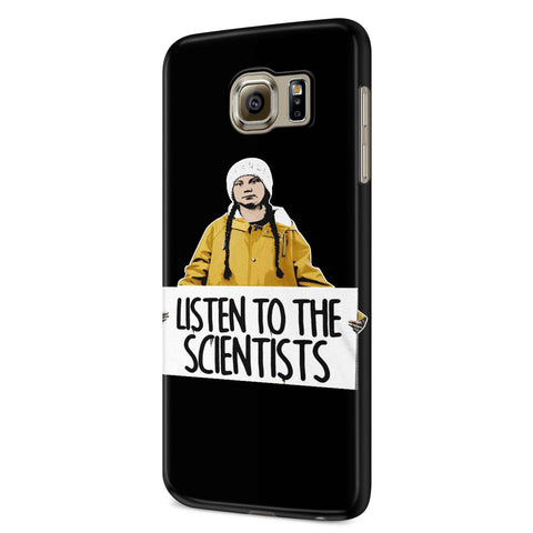Greta Thunberg Listen To The Scientists Samsung Galaxy S6 S6 Edge Plus/ S7 S7 Edge / S8 S8 Plus / S9 S9 plus 3D Case