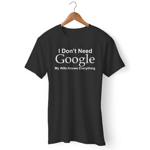 I Don't Need Google My Wife Knows Everything Man's T-Shirt