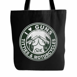 I Love Guns, Titties & Motorcycles Tote Bag