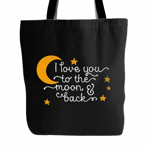 I Love You To The Moon & Back Tote Bag