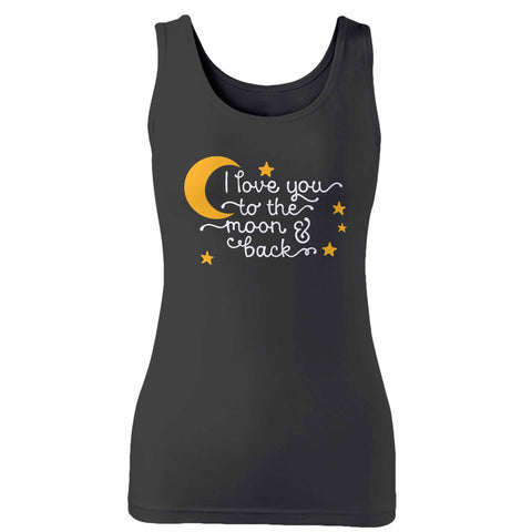 I Love You To The Moon & Back Woman's Tank Top