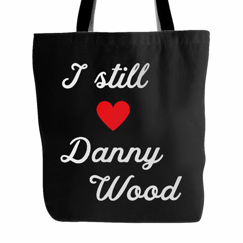 I Still Love Danny Wood Tote Bag