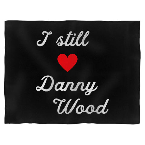 I Still Love Danny Wood Blanket