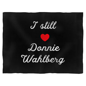 I Still Love Donnie Wahlberg Blanket