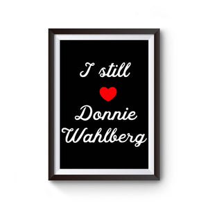 I Still Love Donnie Wahlberg Poster