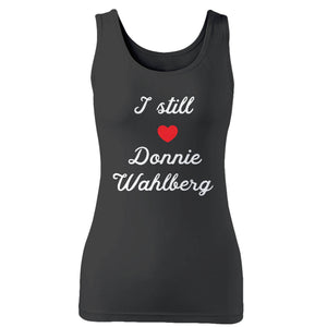 I Still Love Donnie Wahlberg Woman's Tank Top