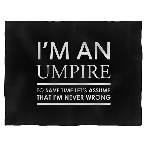 I'm An Umpire To Save Time Let's Assume That I'm Never Wrong Blanket