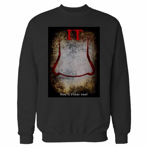 It Movie You Will Float Too! Sweatshirt