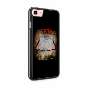 It Movie You Will Float Too! Iphone 7 / 7 Plus / 6 / 6s / 6 Plus / 6S Plus / 5 / 5S / 5C Case