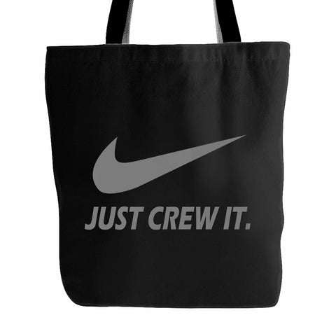 Just Crew It Tote Bag