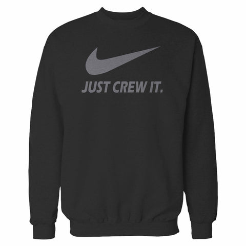 Just Crew It Sweatshirt
