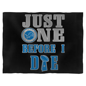 Just One Before I Die Detroit Football Team Blanket