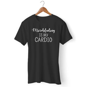 Microblading Is My Cardio Man's T-Shirt