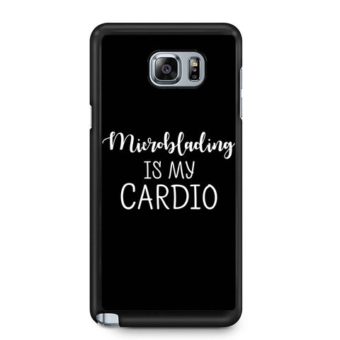 Microblading Is My Cardio Samsung Galaxy Note 4 / Note 5 Case