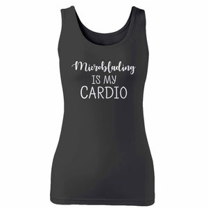 Microblading Is My Cardio Woman's Tank Top