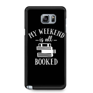 My Weekend Is All Booked Samsung Galaxy Note 4 / Note 5 Case