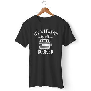 My Weekend Is All Booked Man's T-Shirt