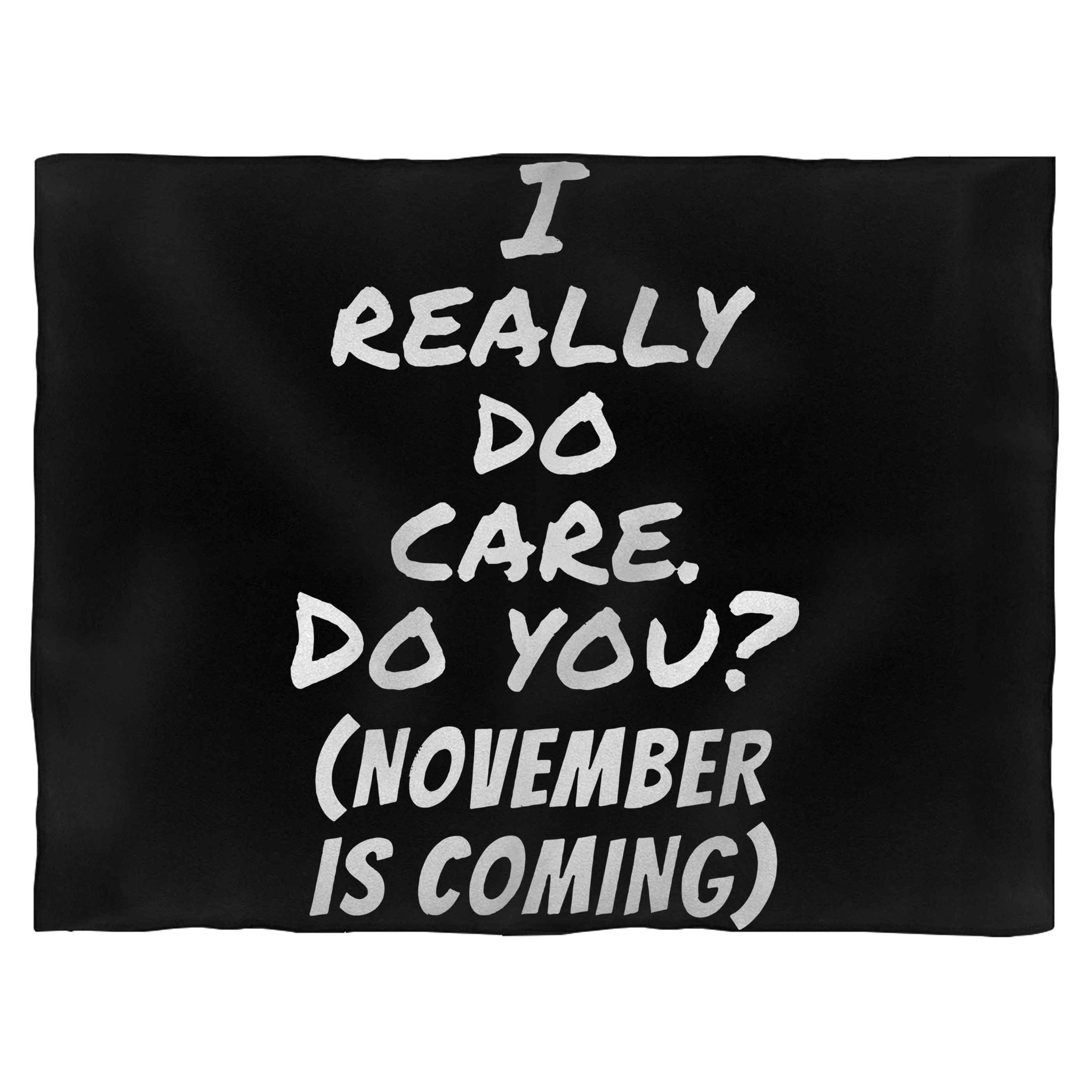 November Is Coming I Really Do Care Do You Blanket