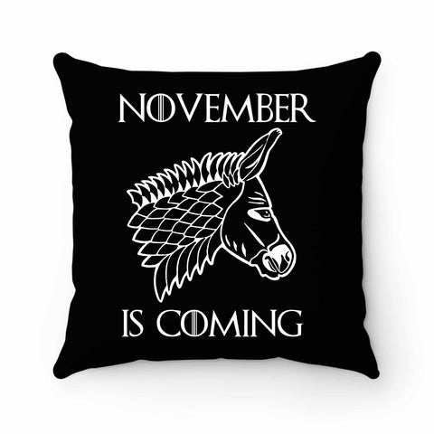 November Is Coming Pillow Case Cover