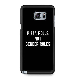 Pizza Rolls Not Gender Roles Quote Samsung Galaxy Note 4 / Note 5 Case