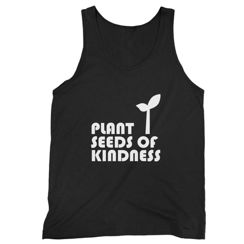 Plant Seeds Of Kindness Man's Tank Top