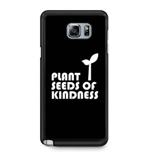 Plant Seeds Of Kindness Samsung Galaxy Note 4 / Note 5 Case