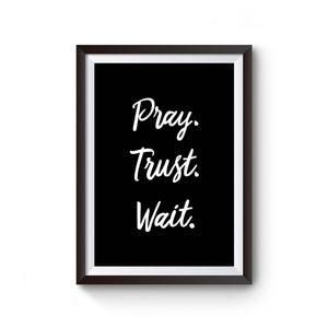 Pray Trust Wait Pray Christian Prayer Christian Gifts Poster