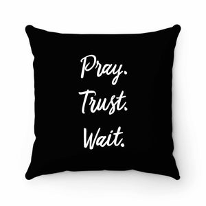 Pray Trust Wait Pray Christian Prayer Christian Gifts Pillow Case Cover