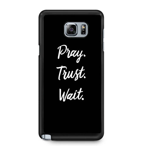 Pray Trust Wait Pray Christian Prayer Christian Gifts Samsung Galaxy Note 4 / Note 5 Case