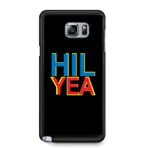 Pro Hillary Clinton Hil Yea Samsung Galaxy Note 4 / Note 5 Case