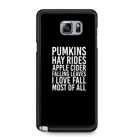 Pumkins Hay Rides Apple Cider Falling Leaves I Love Fall Most Of Af All Halloween Samsung Galaxy Note 4 / Note 5 Case