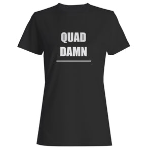 Quad Damn Woman's T-Shirt