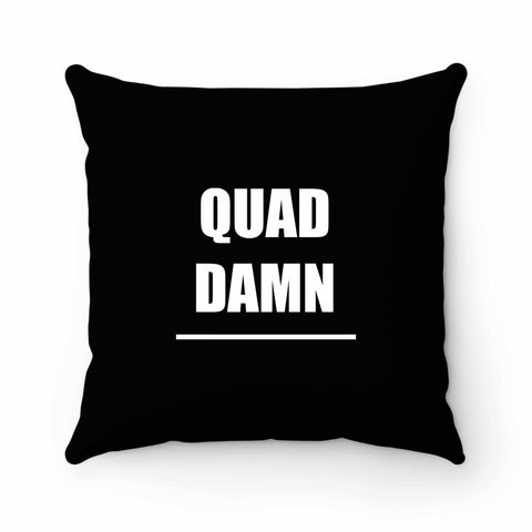 Quad Damn Pillow Case Cover