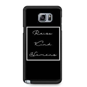 Raise Kind Humans Samsung Galaxy Note 4 / Note 5 Case