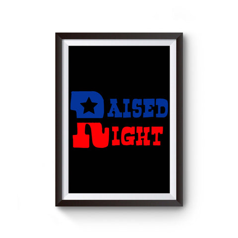 Raised Right Poster