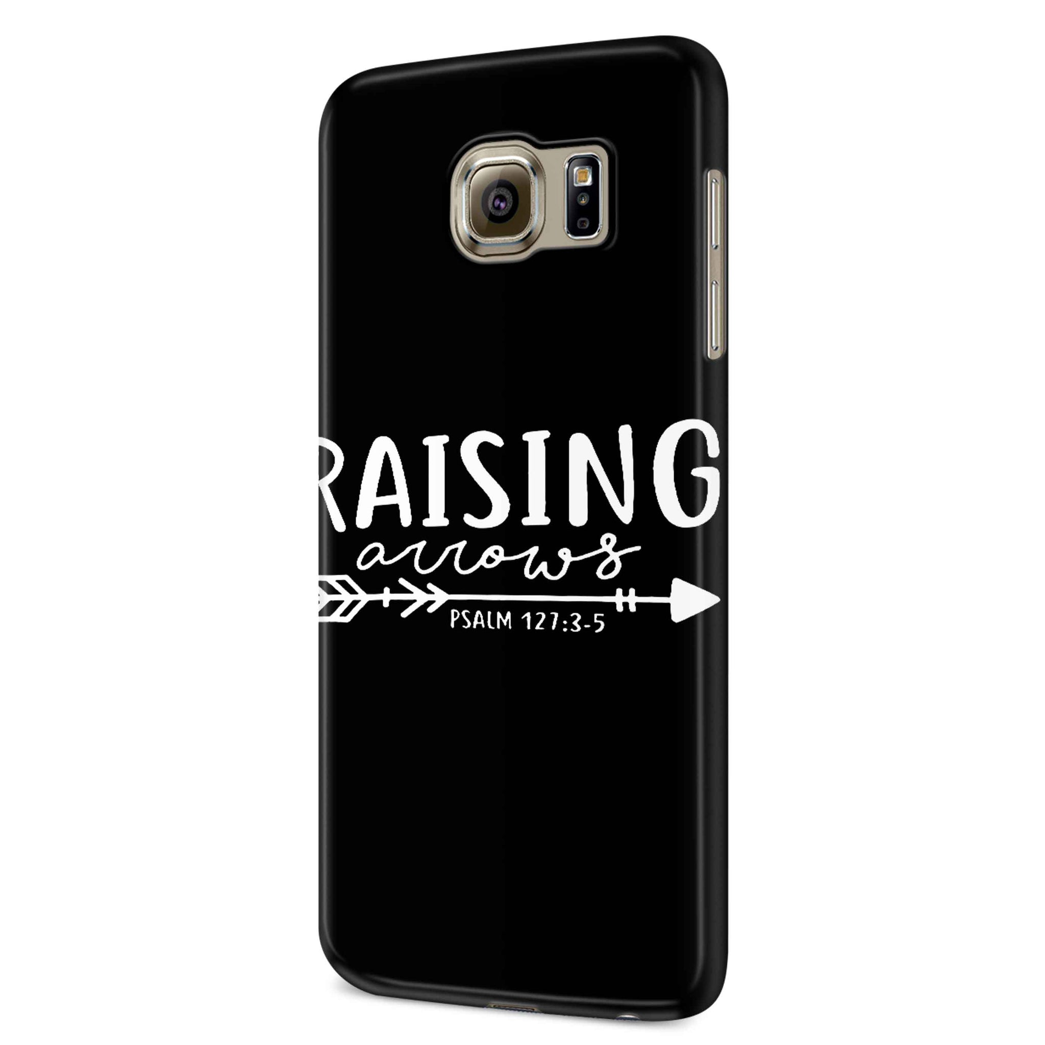 Raising Arrows Psalm 127-3-5 Samsung Galaxy S6 S6 Edge Plus/ S7 S7 Edge / S8 S8 Plus / S9 S9 plus 3D Case