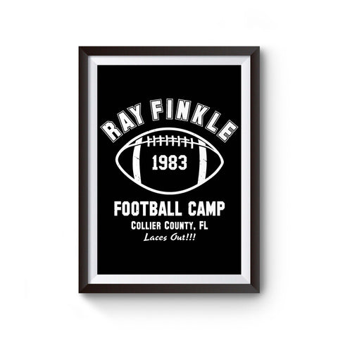 Ray Finkle Football Camp Laces Out Poster