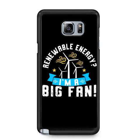 Renewable Energy I'm A Big Fan Samsung Galaxy Note 4 / Note 5 Case