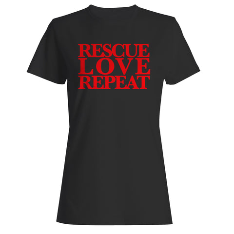 Rescue Love Repeat Woman's T-Shirt