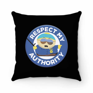 Respect My Authority Pillow Case Cover